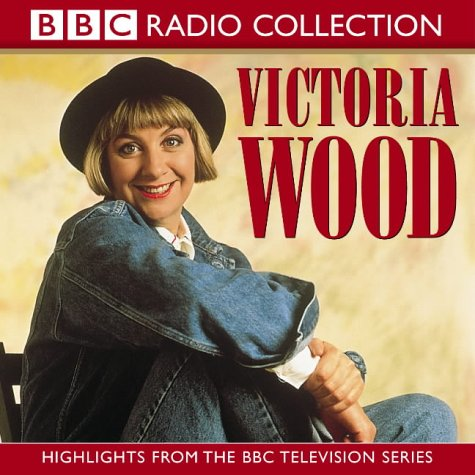 Victoria Wood: Highlights from the BBC Television Series (BBC Radio Collection) (0563536829) by Wood, Victoria