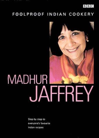 9780563537373: Madhur Jaffrey's Foolproof Indian Cookery (Foolproof Cookery)