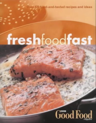 Fresh Food Fast (Good Food Magazine)