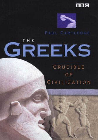 9780563537649: The Greeks: Crucible of Civilization