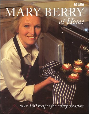 9780563537762: Mary Berry at Home: Over 150 Recipes for Every Occasion