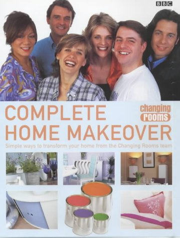 """9780563537816: """"Changing Rooms"""" Complete Home Makeover"""