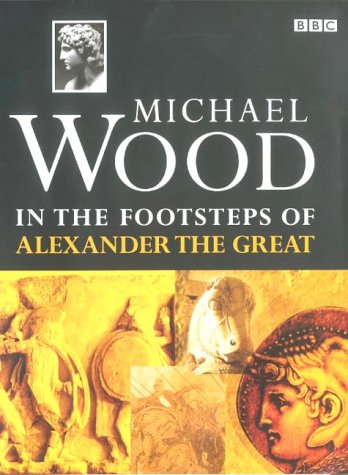9780563537830: In the Footsteps of Alexander the Great