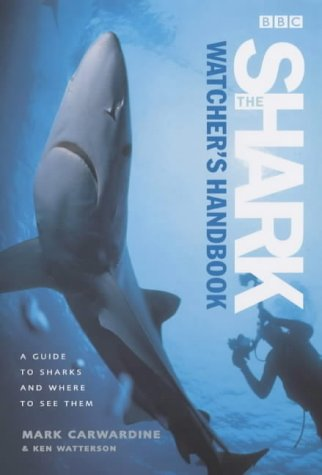 9780563537946: The Shark Watcher's Handbook: A Guide to Sharks and Where to See Them