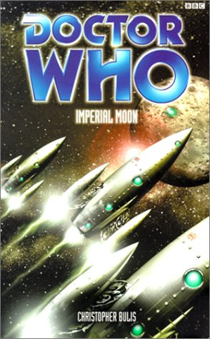 Imperial Moon (Doctor Who Series) (0563538015) by Christopher Bulis