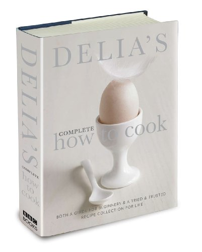 9780563539070: Delia's Complete How To Cook: Both a guide for beginners and a tried & tested recipe collection for life