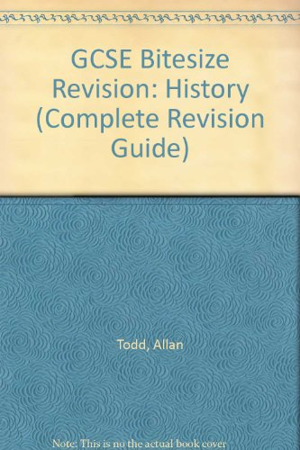 GCSE Bitesize Revision: History (Complete Revision Guide): Todd, Allan