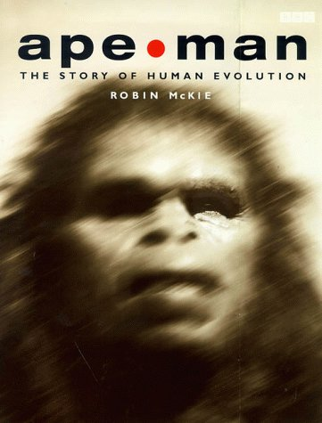 9780563551058: Ape/Man: Adventures in Human Evolution