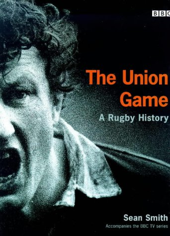 9780563551188: The Union Game: A Rugby History