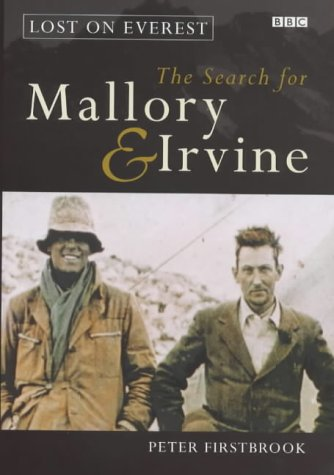 Lost on Everest: the Search for Mallory and Irvine: Firstbrook, Peter
