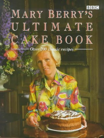 9780563551300: Mary Berry's Ultimate Cake Book: Over 200 Classic Recipes