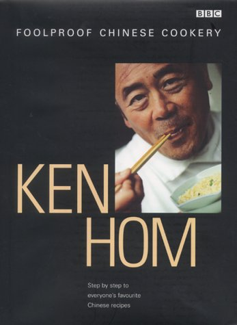 9780563551331: Ken Hom's Foolproof Chinese Cookery