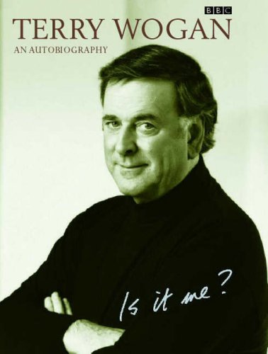 9780563551393: Is it Me?: Terry Wogan - An Autobiography