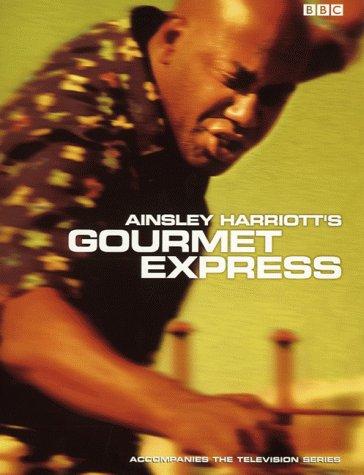 9780563551799: Ainsley Harriott's Gourmet Express
