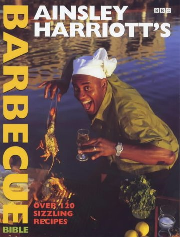 9780563551812: Ainsley Harriott's Barbecue Bible