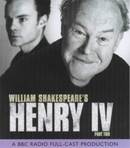 9780563552628: King Henry IV: A BBC Radio Full-cast Dramatisation. Starring Timothy West, Prunella Scales & Jamie Glover Pt.2 (BBC Radio Collection)