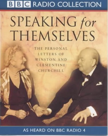 9780563553212: Speaking for Themselves: The Personal Letters of Winston and Clementine Churchill (BBC Radio Collection)