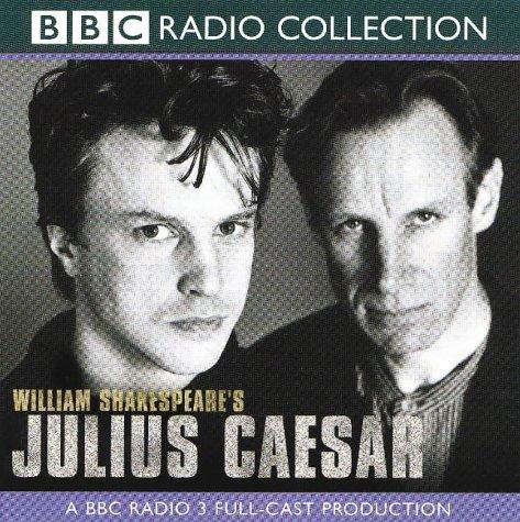 9780563553540: Julius Caesar: A Radio 3 Full-cast Dramatisation. Starring Gerard Murphy & Cast (BBC Radio Collection)