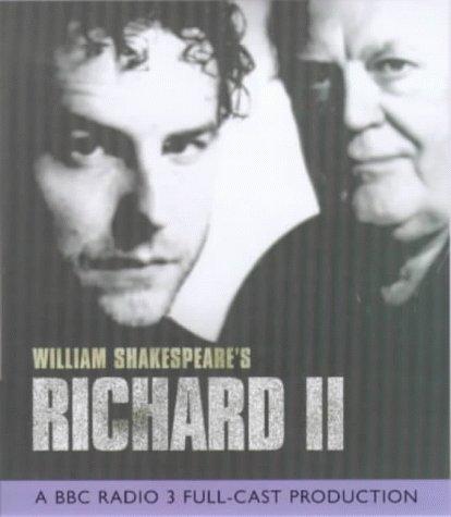 9780563553762: King Richard II: A BBC Radio 3 Full-cast Dramatisation. Starring Sam West & Joss Ackland (BBC Radio Collection)