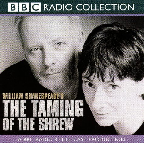 9780563553915: The Taming of the Shrew: BBC Radio 3 Full-cast Dramatisation (BBC Radio Collection)