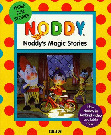9780563556428: Noddy- 3 in 1(Pb): Noddy's Magic Stories (Blyton's Toyland)