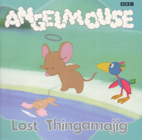 9780563556749: Angelmouse: Lost Thingamajig Storybook 3