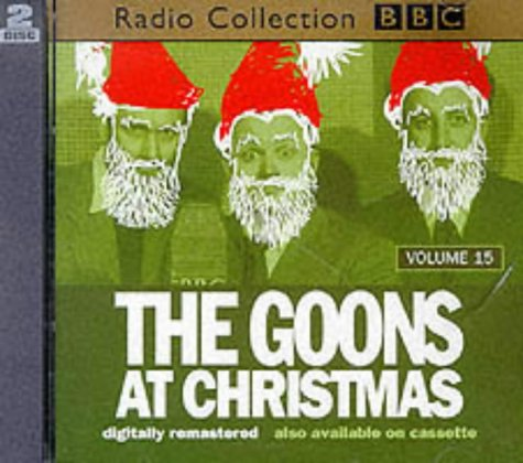 The Goon Show: The Goons at Christmas (Radio Collection, Vol. 15): Milligan, Spike, Sykes, Eric, ...