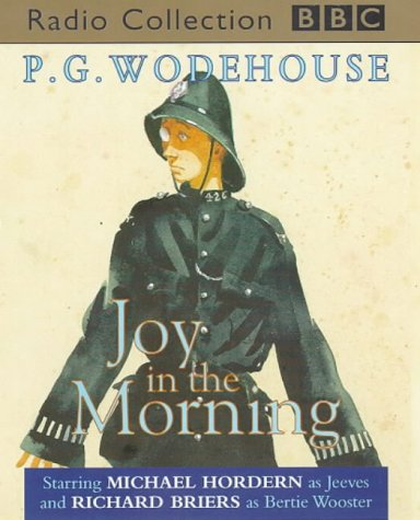 Joy in the Morning: Starring Michael Hordern: Miller, Chris, Wodehouse,