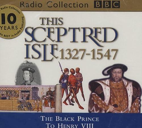 9780563557746: This Sceptred Isle 1327 -1547 (BBC Radio Collection) (Vol 3)
