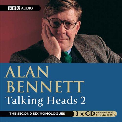 Talking Heads 2 (BBC Radio Collection): Bennett, Alan and