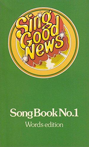 Sing Good News: Song Book No. 1