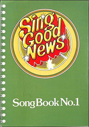 Sing Good News: No. 1