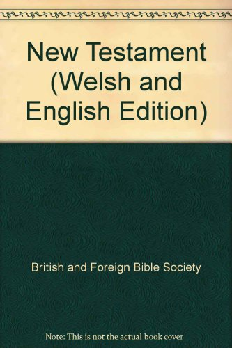 New Testament (Welsh and English Edition): British and Foreign
