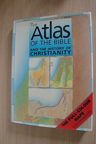 Atlas of the Bible and the History of Christianity: Dowley, Tim