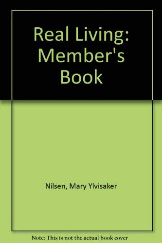 Real Living: Member's Book: Nilsen, Mary Ylvisaker, Robins, Wendy S.