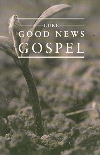 The Good News Gospels : Luke: British and Foreign