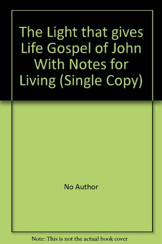 9780564046133: The Light that gives Life Gospel of John With Notes for Living (Single Copy)