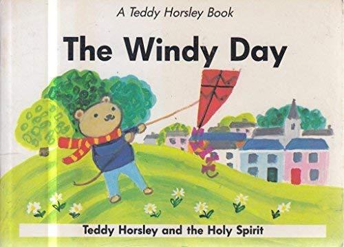 9780564055258: The Windy Day: Teddy Horsley Celebrates Pentecost on Whit Sunday (A Teddy Horsley book)