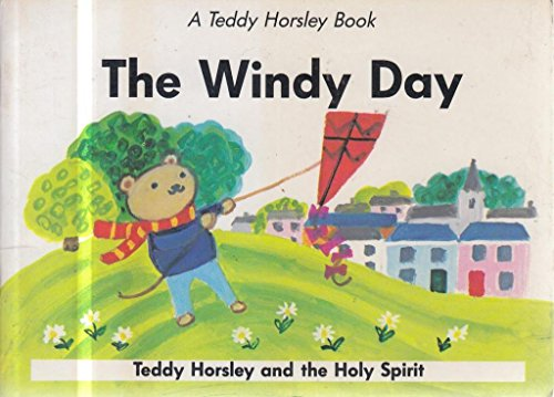 9780564055258: The Windy Day: Teddy Horsley Celebrates Pentecost on Whit Sunday (A Teddy Horsley book)