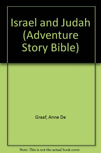 Israel and Judah (Adventure Story Bible) (0564080853) by Anne De Graaf