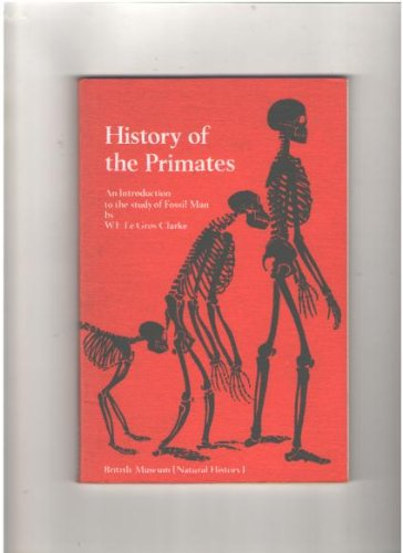 History of the Primates - An Introduction: Clark, Sir Wilfrid