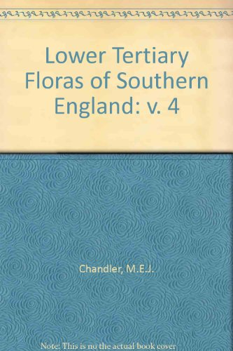 Lower Tertiary Floras of Southern England: v.: Chandler, M.E.J.