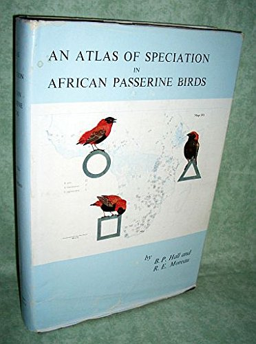 Atlas of Speciation in African Passerine Birds ([British Museum): Hall, Beryl Patricia, Moreau, R.E...