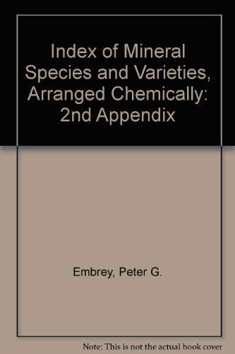 9780565007256: Index of Mineral Species and Varieties, Arranged Chemically: 2nd Appendix