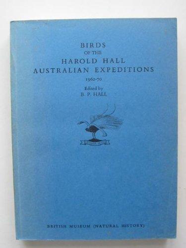 Birds of the Harold Hall Australian Expeditions 1962-70: Hall, B P