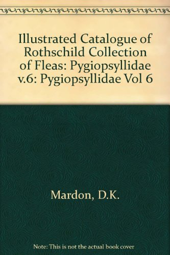 9780565008208: Illustrated Catalogue of Rothschild Collection of Fleas: Pygiopsyllidae v.6: Pygiopsyllidae Vol 6