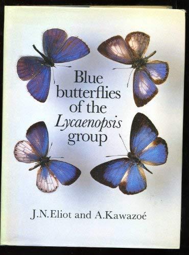Blue Butterflies of the Lycaenopsis Group: Eliot, J.N.; Kawazoe, A.