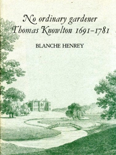 No Ordinary Gardener: Thomas Knowlton, 1691-1781