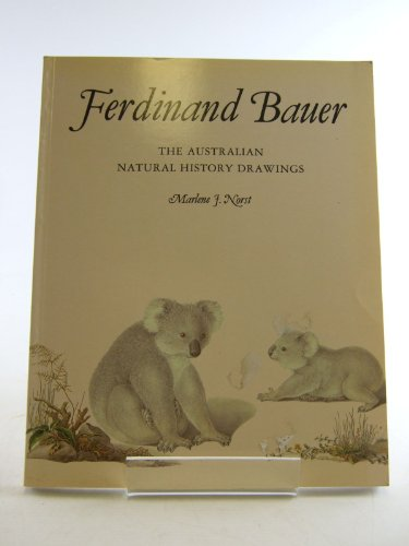 9780565010485: Ferdinand Bauer: The Australian Natural History Drawings (Art in Natural History Series, Book 1)