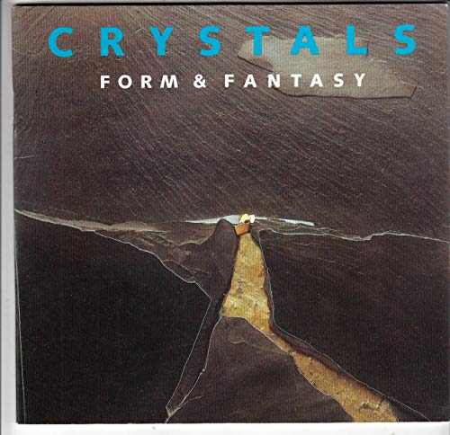 9780565010676: Crystals: Form and Fantasy (Art in Natural History)